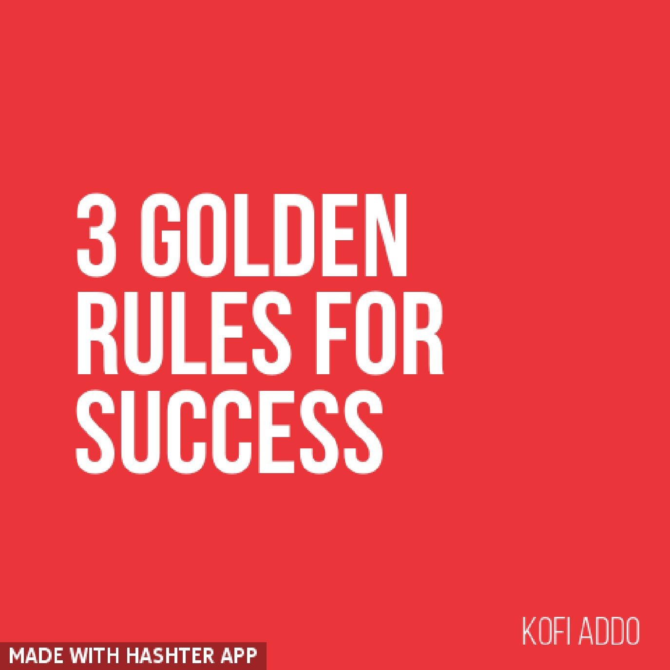 First three rules all the successful people follows