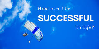 How can I be successful?