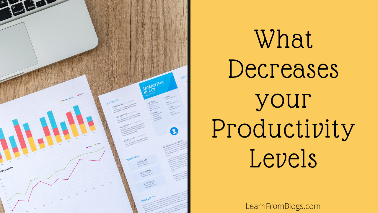 11 Factors that Decrease Your Productivity Levels