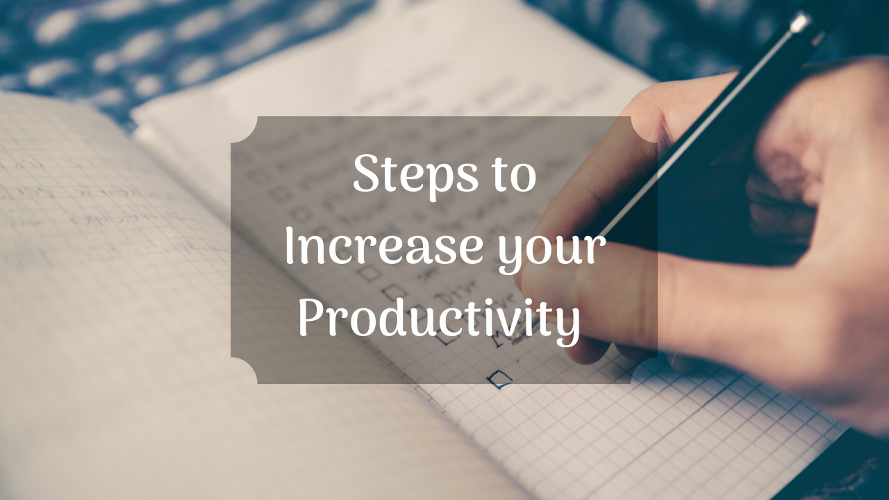 What can I do to increase my productivity?