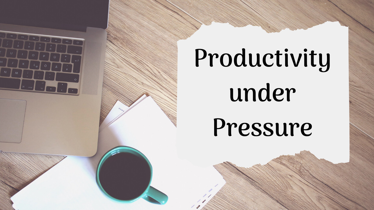 15 Easy and Effective Techniques to Stay Productive under Pressure!