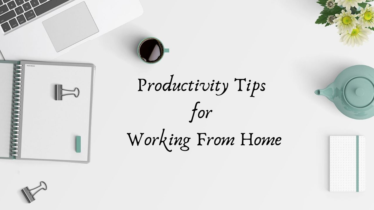 10   Must-Have's To Increase Productivity While Working from Home