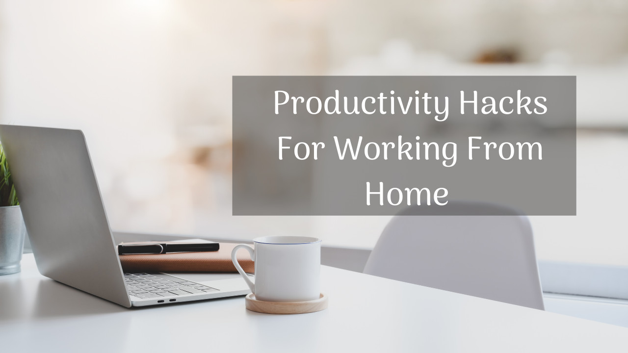 15 Easy and Functional Productivity Tips for Working from Home
