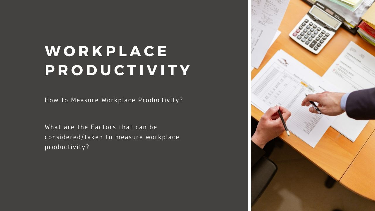 Basic Strategies to Measure Workplace Productivity – Part I