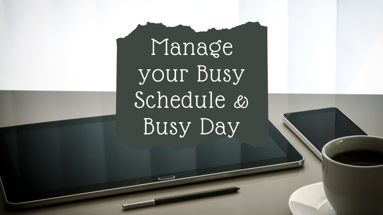 How to Manage a Busy Schedule? 16 Tips and Techniques
