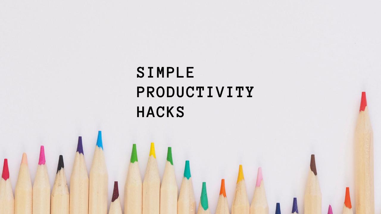 30 Best & Effective Productivity Hacks for Life