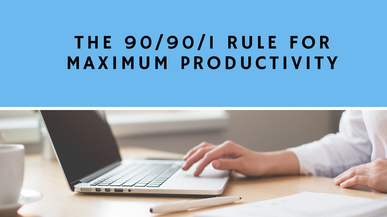 How to Follow and Implement 90/90/1 Rule for your Productivity and Efficiency?