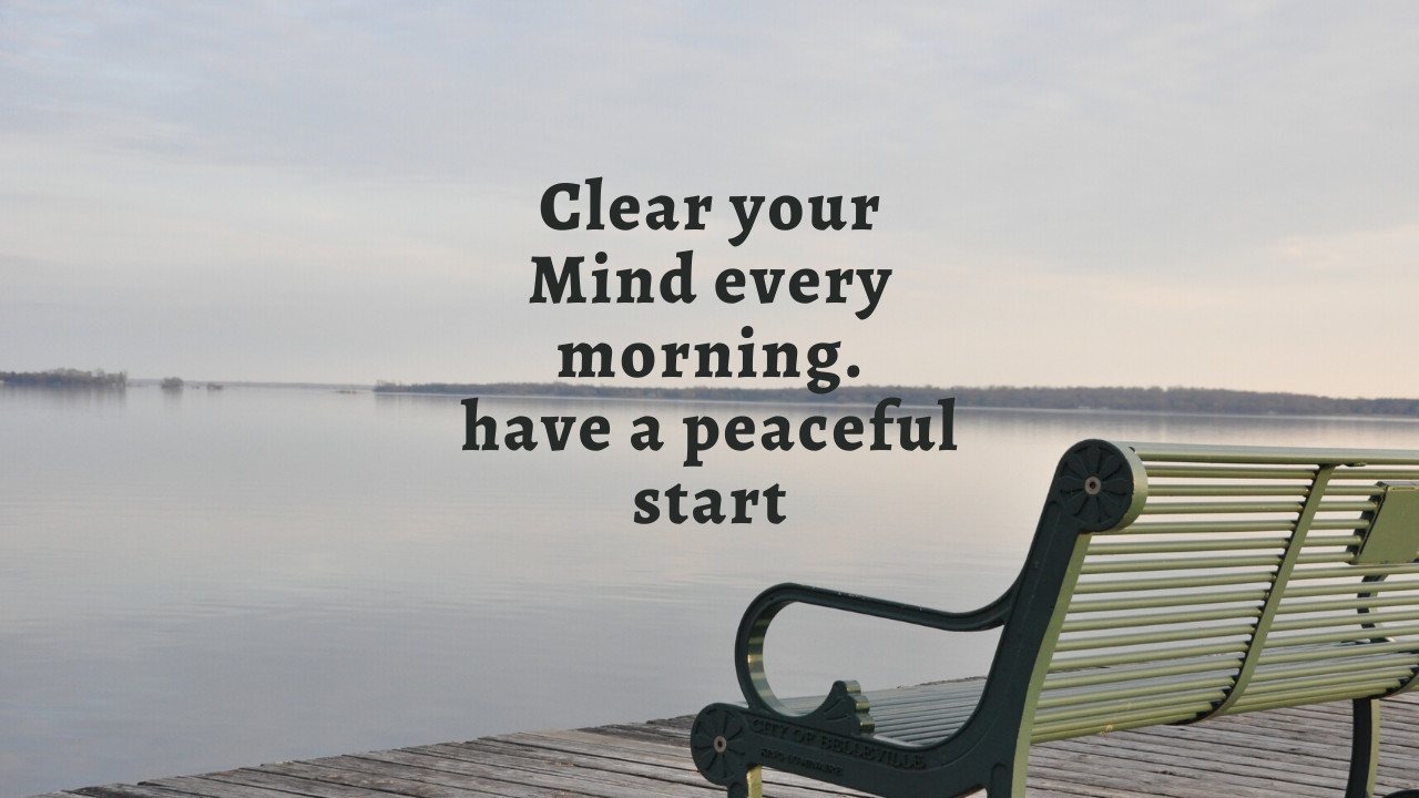 2 Important lifestyle habits that will help you clear your mind every morning