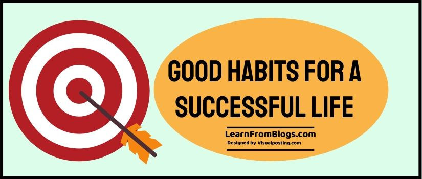 Good habits for a successful life