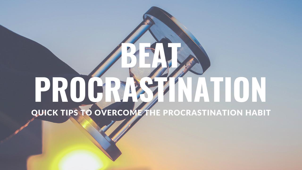 6 Emotional & Psychological Tips to Overcome Procrastination