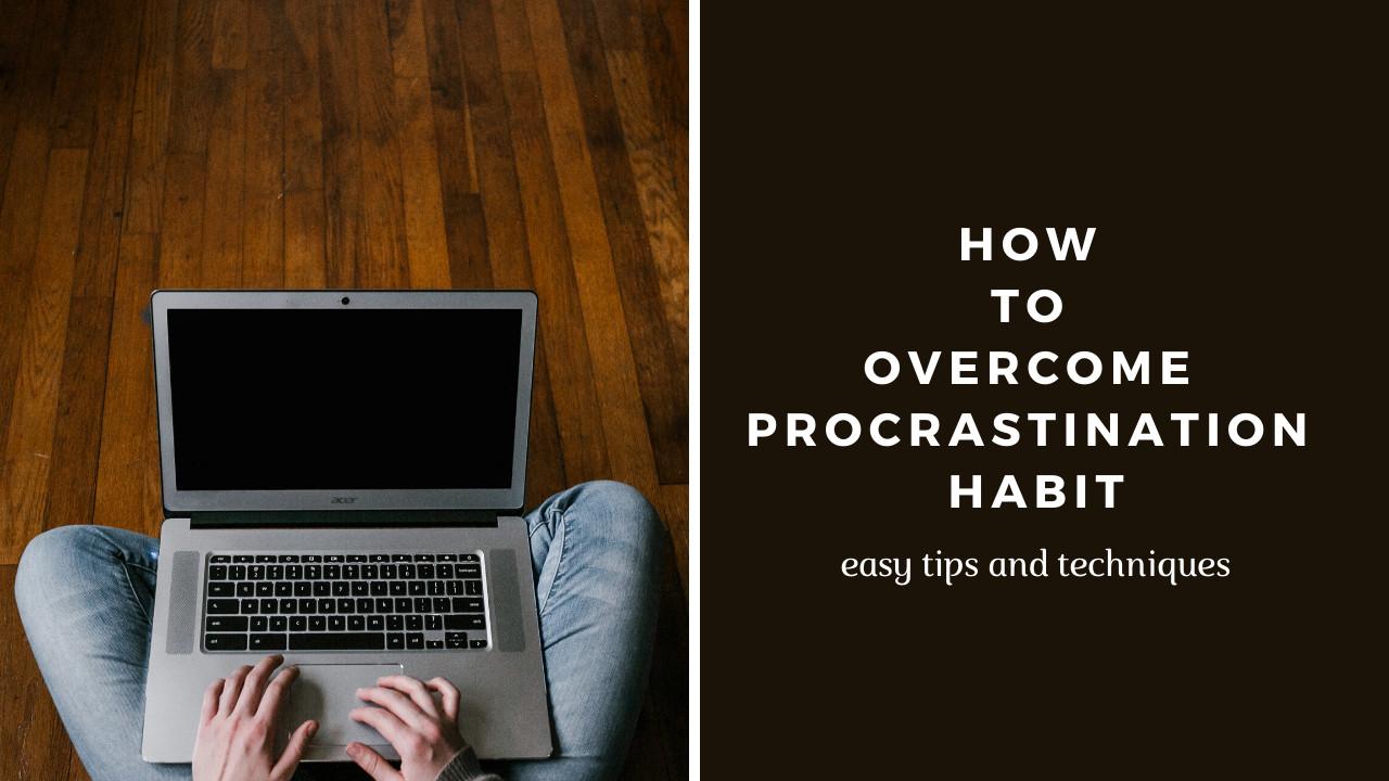 10 Significant Techniques & Tips to Overcome Procrastination