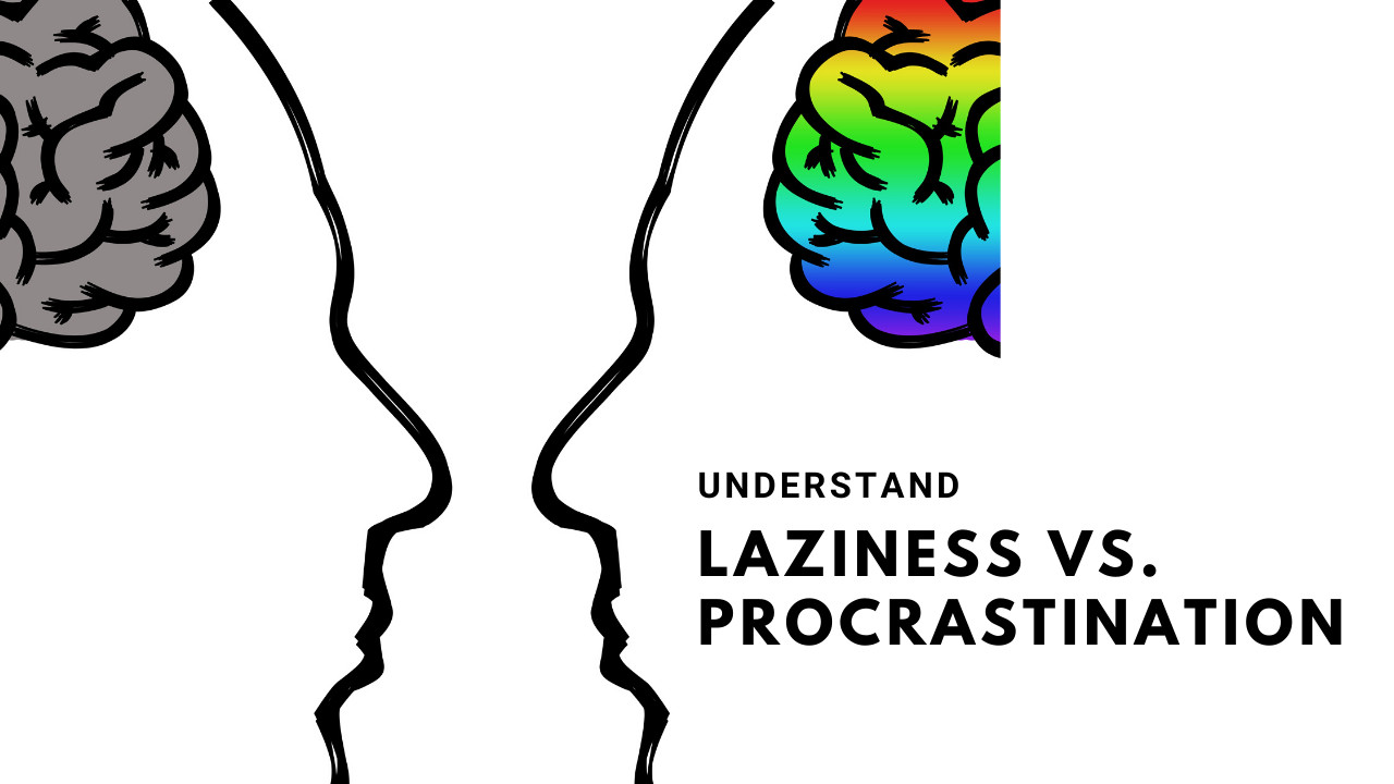 Laziness vs. Procrastination - 4 Points to Know the difference