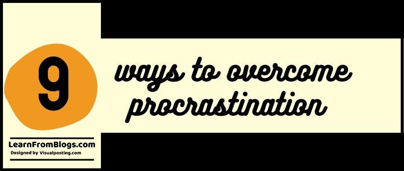 9 ways to overcome procrastination