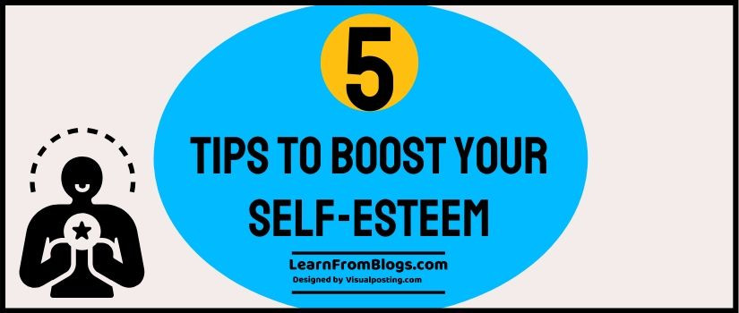 5 Tips to Boost Your Self-Esteem