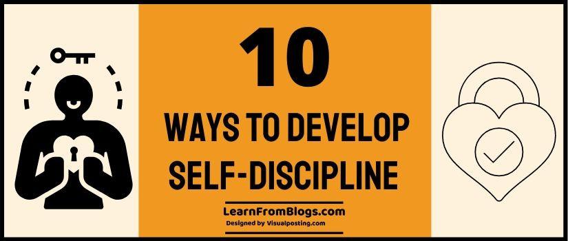 10 Ways To Develop Self-Discipline