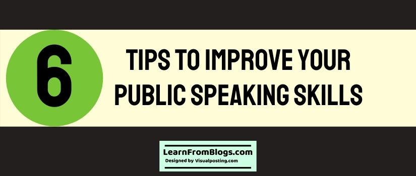 6 tips to improve your public speaking skills