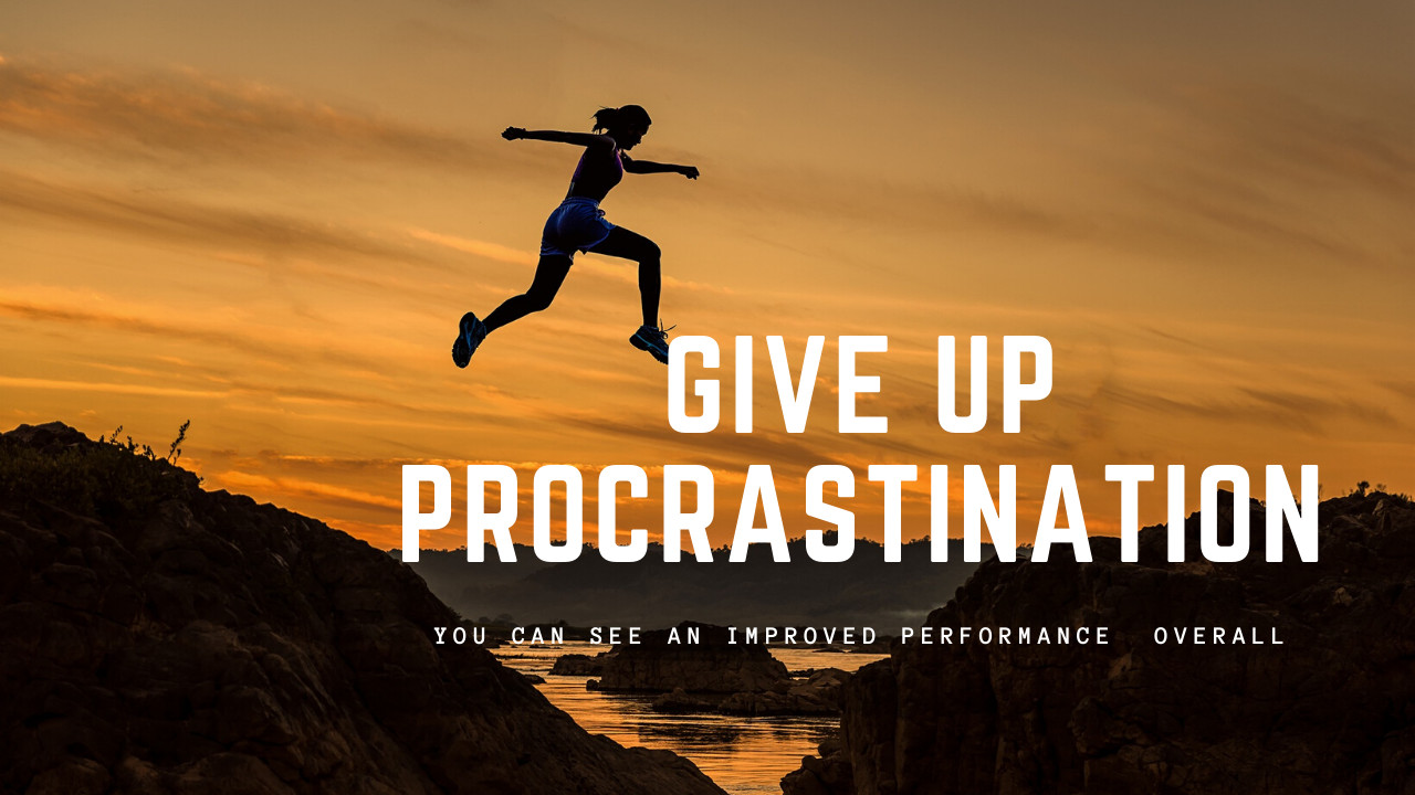 Why you should give up procrastination? 8 Life-Improving Reasons