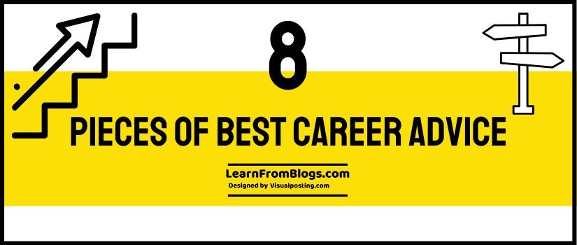 8 pieces of best career advice