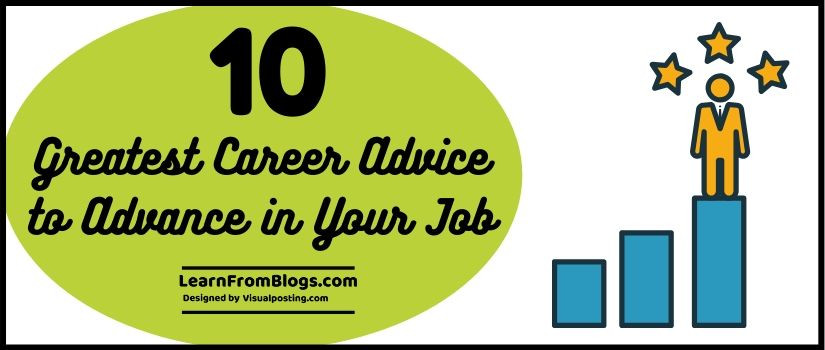 10 Greatest Career Advice to Advance in Your Job