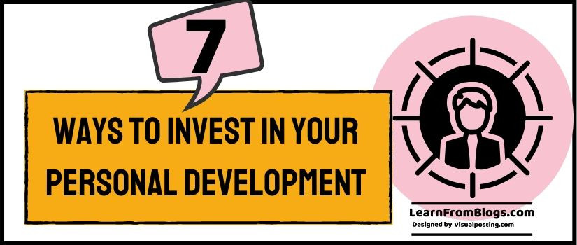 7 ways to Invest In Your Personal Development