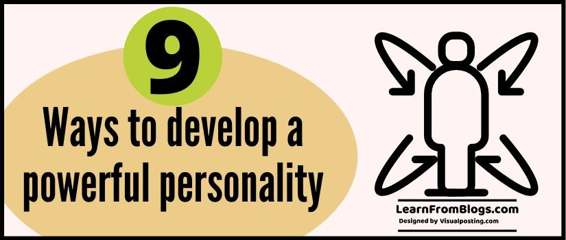 9 ways to develop a powerful personality