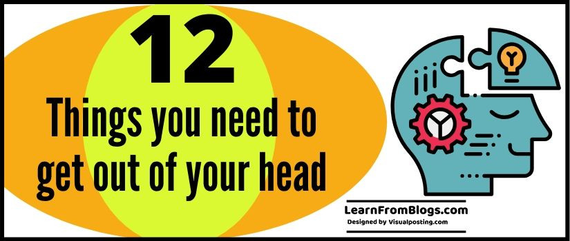 12 things you need to get out of your head