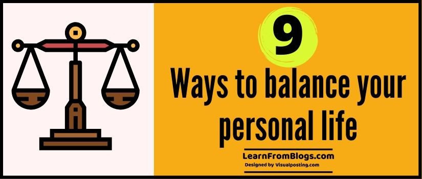 9 ways to balance your personal life