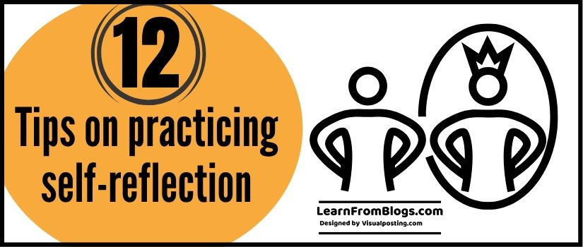 12 tips on practicing self-reflection