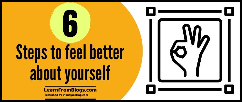 6 steps to feel better about yourself