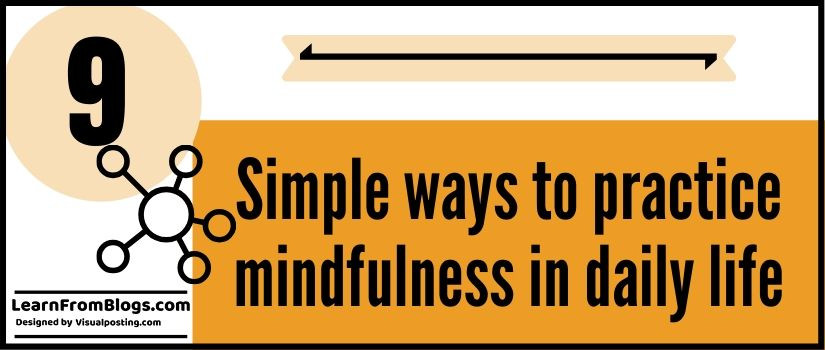 9 simple ways to practice mindfulness in daily life