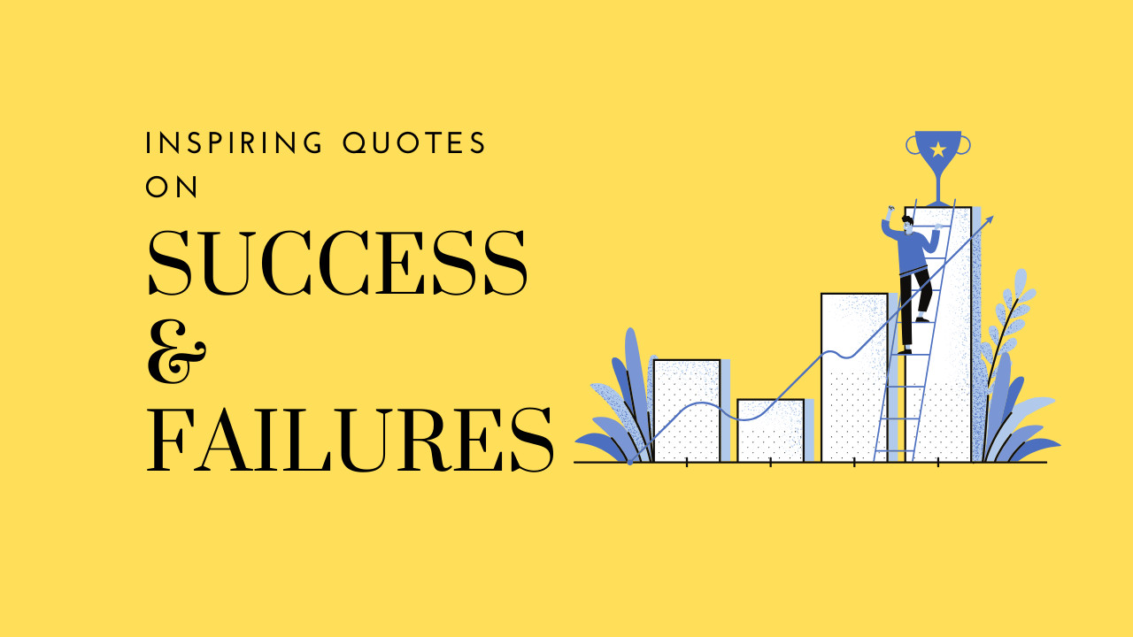 6 Powerful Quotes on Success and Failures