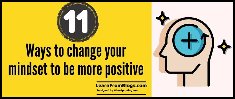 11 ways to change your mindset to be more positive
