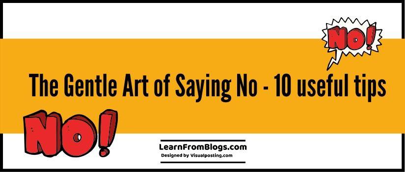 the Gentle Art of Saying No - 10 useful tips
