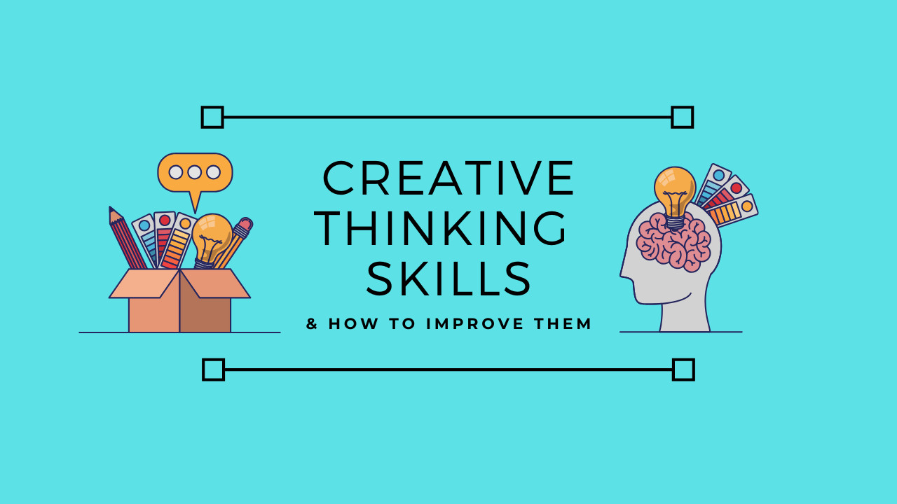 What are the Creative Thinking Skills?