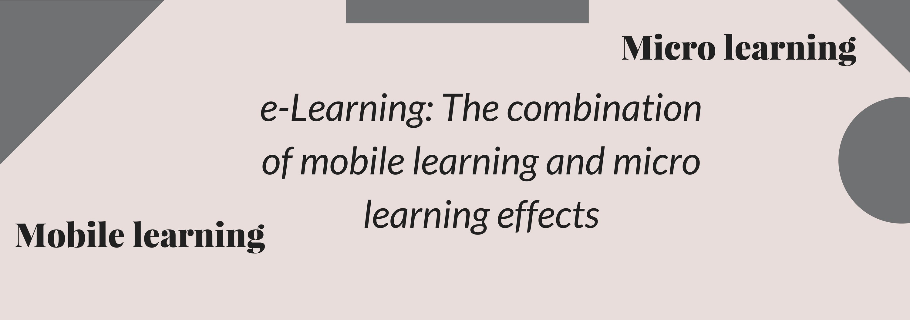 e-Learning: The combination of mobile learning and microlearning effects