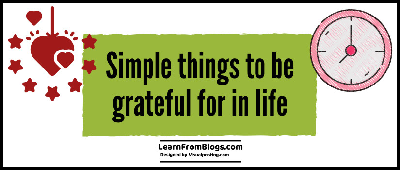 Simple things to be grateful for in life