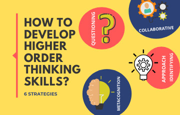 6 Significant Strategies to develop Higher Order Thinking Skills