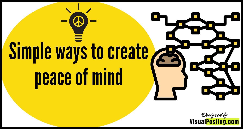 Simple ways to create peace of mind