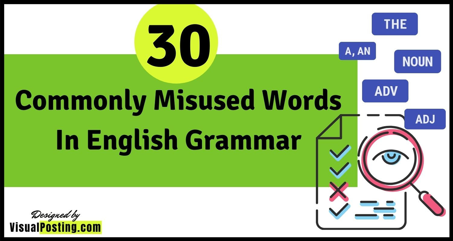 30 Commonly misused words in English Grammar