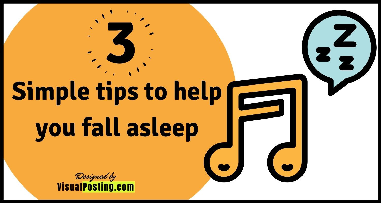 3 simple tips to help you fall asleep