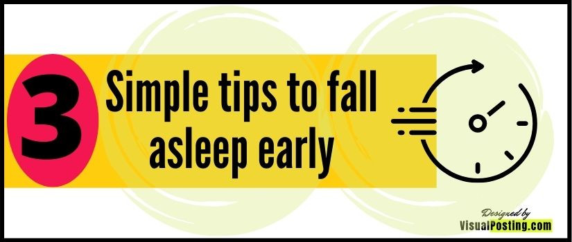 3 Simple tips to fall asleep early