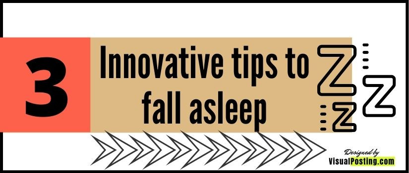 3 Innovative tips to fall asleep