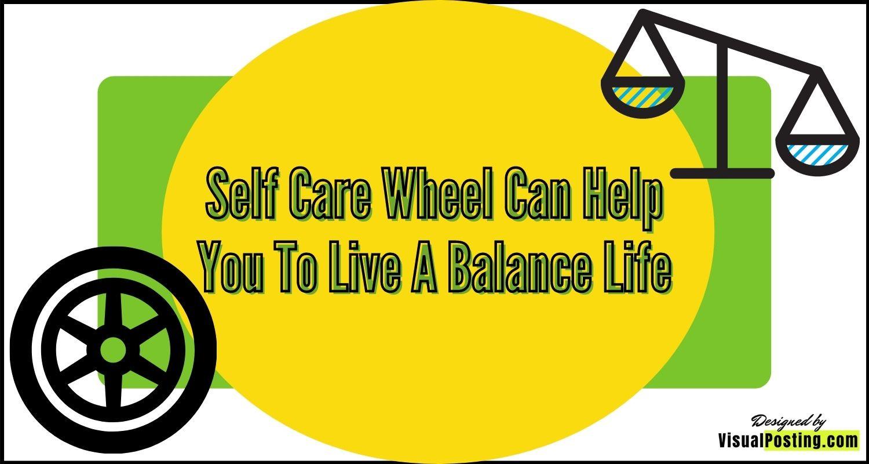 Self care wheel can help you to live a balance life