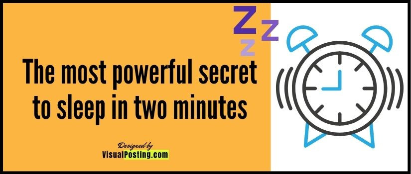 The most powerful secret to sleep in two minutes
