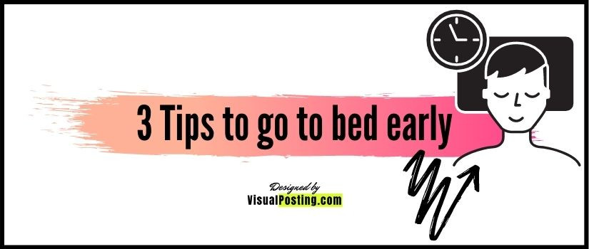 3 Tips to go to bed early