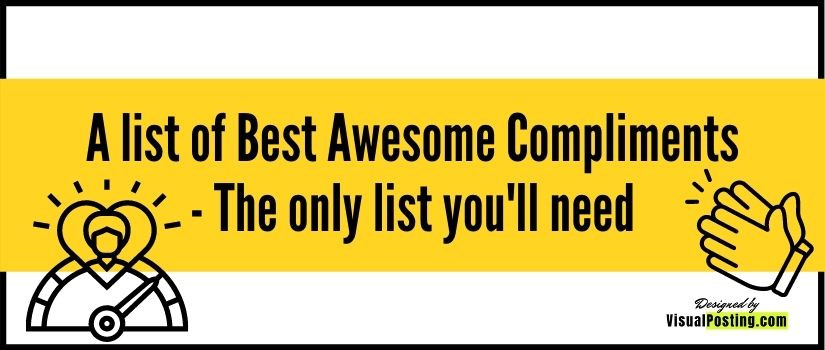 A list of Best Awesome Compliments - The only list you'll need