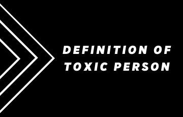 Definition of toxic person