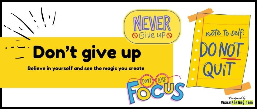 Don't give up: Believe in yourself and see the magic you create