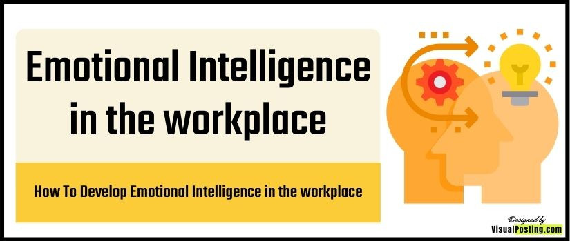 How To Develop Emotional Intelligence in the workplace