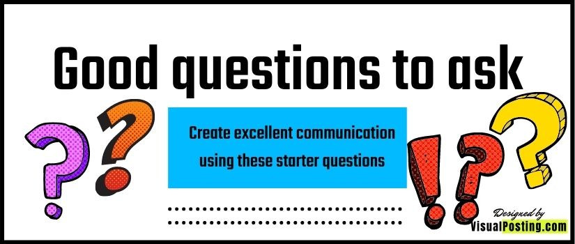 Create excellent communication using these starter questions